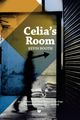 Celia's Room: Sex, Drugs and Deception in the Barcelona Night