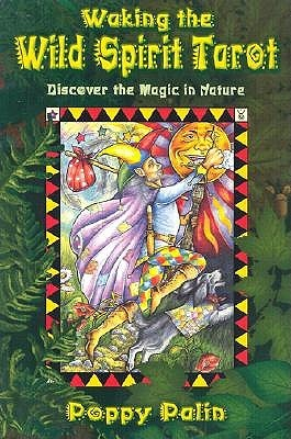 Waking the Wild Spirit Tarot: Discover the Magic in Nature [With Stories of the Wild Spirit]