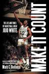 Make It Count: The Life and Times of Basketball Great Jojo White