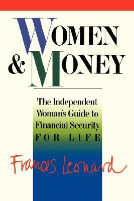 Women And Money: The Independent Woman's Guide To Financial Security For Life