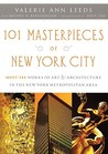 101 Masterpieces of New York City: Must-See Works of Art & Architecture in the New York Metropolitan Area