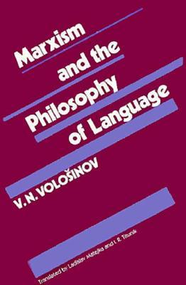Marxism and the Philosophy of Language by Valentin Voloshinov