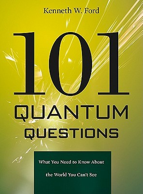 101 Quantum Questions by Kenneth W. Ford