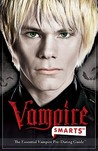 Vampire Smarts Guide: The Essential Vampire Pre Dating Guide