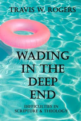 Wading in the Deep End: Difficulties in Scripture & Theology