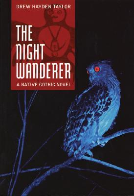 The Night Wanderer by Drew Hayden Taylor