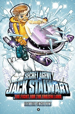 The Fight for the Frozen Land: Arctic (Secret Agent Jack Stalwart, #12)