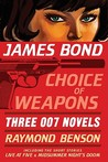 James Bond: Choice of Weapons: Three 007 Novels: The Facts of Death; Zero Minus Ten; The Man with the Red Tattoo (James Bond 007)
