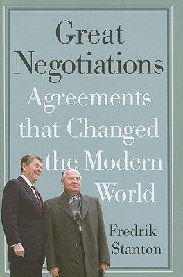 Great Negotiations by Fredrik Stanton