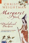 Margaret of York: The Diabolical Duchess