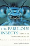 The Fabulous Insects: Essays by the Foremost Nature Writers