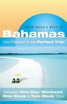 """Open Road's Best Of The Bahamas: """"Your Passport to the Perfect Trip!"""" and """"Includes One-Day, Weekend, One-Week & Two-Week Trips"""""""