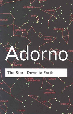 The Stars Down to Earth and other Essays by Theodor W. Adorno