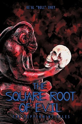 """The Square Root of Evil by Re'al """"Bull"""" Oney"""