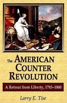 The American Counterrevolution: A Retreat from Liberty, 1783-1800