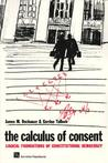 The Calculus of Consent by James M. Buchanan