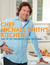 Chef Michael Smith's Kitchen (us Edition): 100 Of My Favourite Easy Recipes