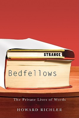 Strange Bedfellows: The Private Lives of Words