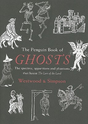 The Penguin Book of Ghosts by Jennifer Westwood