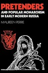 Pretenders and Popular Monarchism in Early Modern Russia: The False Tsars of the Time and Troubles