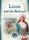 Lizzie and the Redcoat: Stirrings of Revolution in the American Colonies