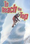 To Reach the Top Nonfiction (Power Up! Building Reading Strenght: Level 2)