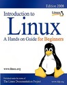 Introduction to Linux: A Hands on Guide for Beginners - Edition 2008