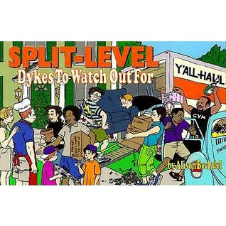 Split-Level Dykes to Watch Out For by Alison Bechdel