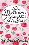 52 Series: Activities for Mothers and Daughter Activities