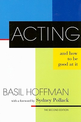 Acting and How to Be Good at It by Basil Hoffman