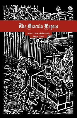 The Dracula Papers, Book I by Reggie Oliver