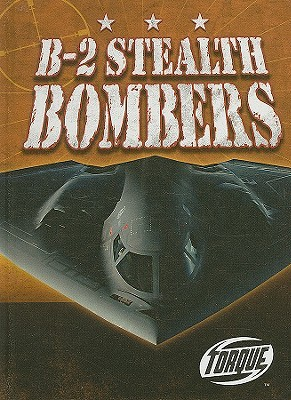 B-2 Stealth Bombers (Torque Books: Military Machines)
