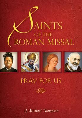 Saints of the Roman Missal: Pray for Us