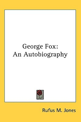 George Fox: An Autobiography