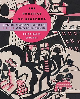 The Practice of Diaspora by Brent Hayes Edwards