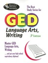 GED Language Arts, Writing (REA) -- The Best Test Prep for the GED