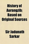 History of Aurangzib (Volume 2); Based on Original Sources