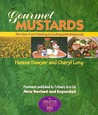 Gourmet Mustards: The How-Tos of Making & Cooking with Mustards