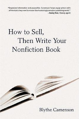 How to Sell, Then Write Your Nonfiction Book by Blythe Camenson