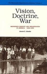 Vision, Doctrine, War: Mennonite Identity and Organization in America