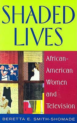 Shaded Lives: African American Women and Television