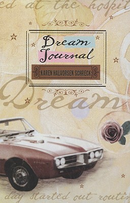 Dream Journal by Karen Halvorsen Schreck