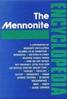 The Mennonite Encyclopedia;A Comprehensive Reference Work On The Anabaptist Mennonite Movement.