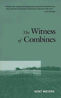 The Witness of Combines by Kent Meyers