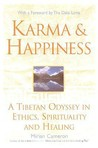 Karma and Happiness: A Tibetan Odyssey in Ethics, Spirituality, and Healing
