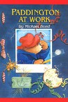Paddington at Work (Paddington, #7)