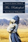 Mrs. Rutherford: Bonnets and Aprons, Volume 2