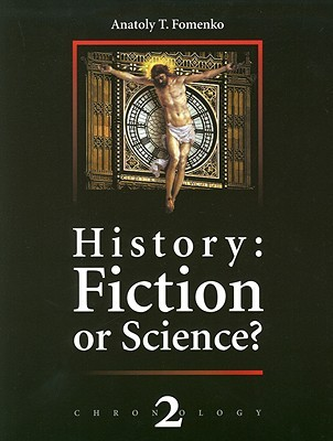 History: Fiction or Science? (Chronology 2)