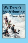 We Daren't Go A'Hunting (Ian and Sovra, #2)