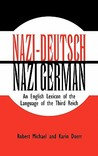 Nazi-Deutsch/Nazi German: An English Lexicon of the Language of the Third Reich